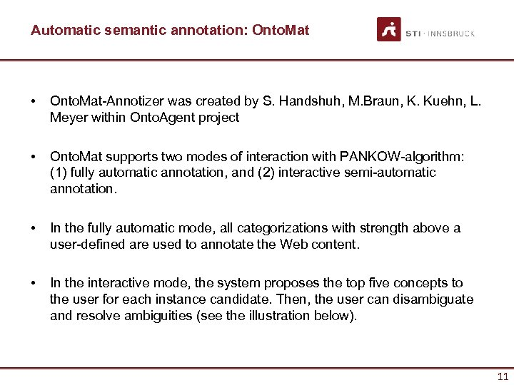 Automatic semantic annotation: Onto. Mat • Onto. Mat-Annotizer was created by S. Handshuh, M.