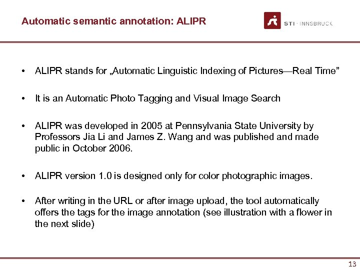 """Automatic semantic annotation: ALIPR • ALIPR stands for """"Automatic Linguistic Indexing of Pictures—Real Time"""""""