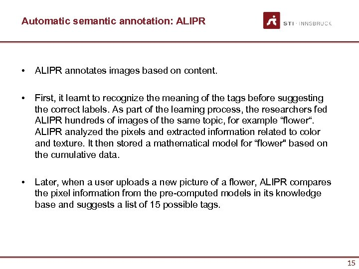 Automatic semantic annotation: ALIPR • ALIPR annotates images based on content. • First, it
