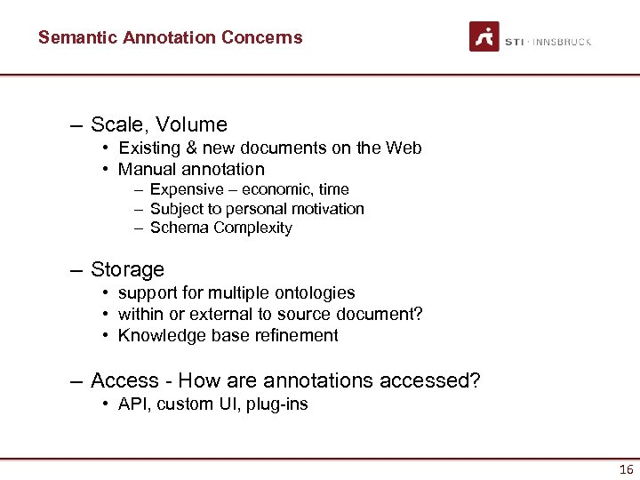 Semantic Annotation Concerns – Scale, Volume • Existing & new documents on the Web