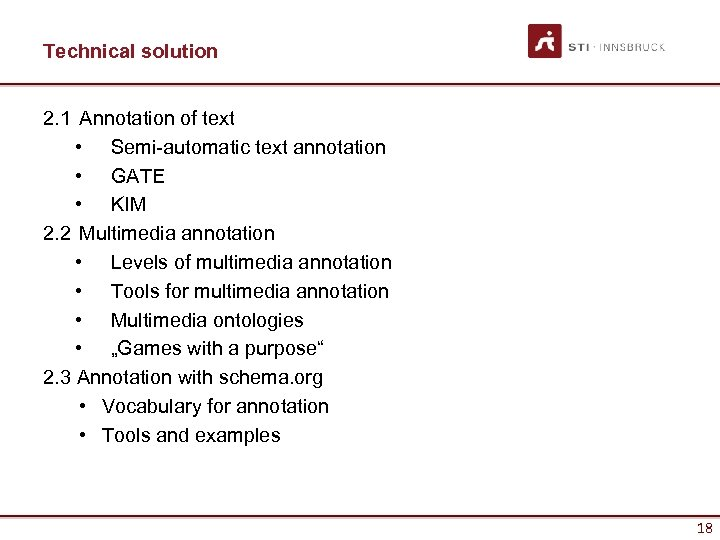 Technical solution 2. 1 Annotation of text • Semi-automatic text annotation • GATE •