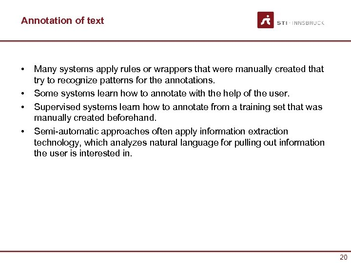 Annotation of text • • Many systems apply rules or wrappers that were manually