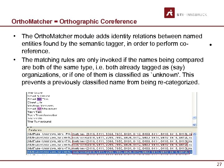 Ortho. Matcher = Orthographic Coreference • The Ortho. Matcher module adds identity relations between