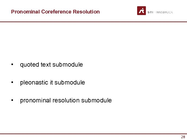 Pronominal Coreference Resolution • quoted text submodule • pleonastic it submodule • pronominal resolution