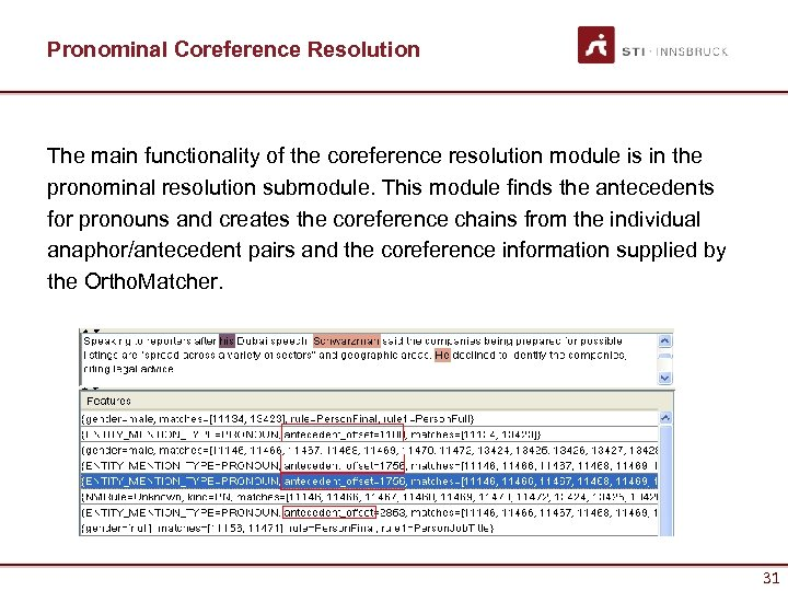 Pronominal Coreference Resolution The main functionality of the coreference resolution module is in the