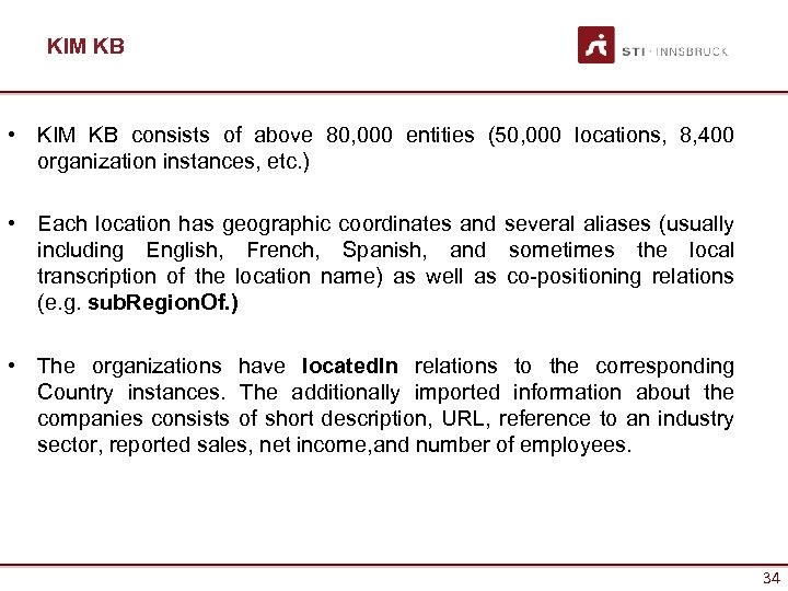 KIM KB • KIM KB consists of above 80, 000 entities (50, 000 locations,