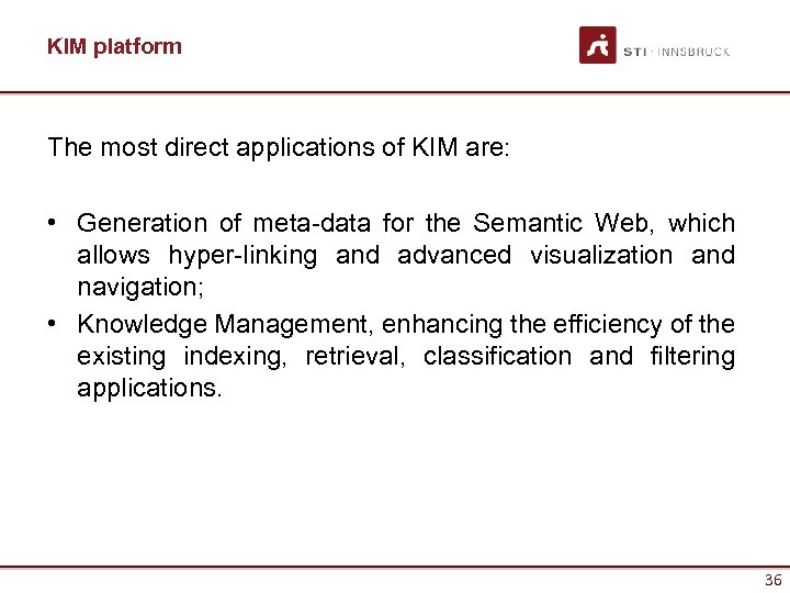 KIM platform The most direct applications of KIM are: • Generation of meta-data for