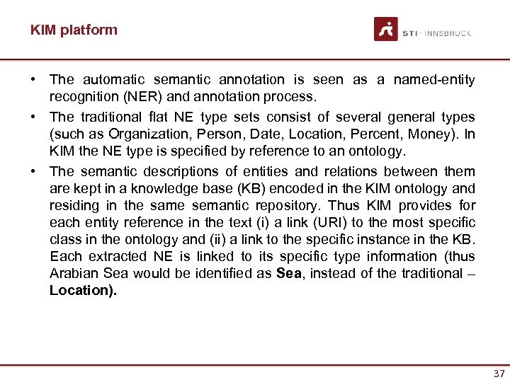 KIM platform • The automatic semantic annotation is seen as a named-entity recognition (NER)