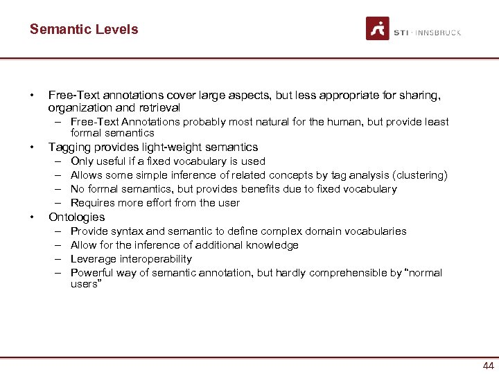 Semantic Levels • Free-Text annotations cover large aspects, but less appropriate for sharing, organization