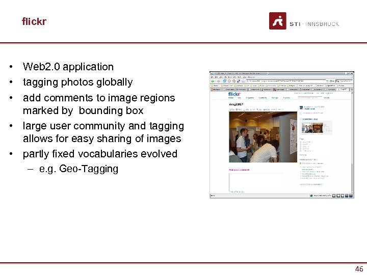 flickr • Web 2. 0 application • tagging photos globally • add comments to
