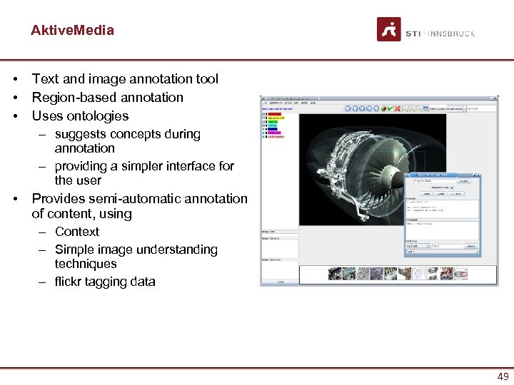 Aktive. Media • • • Text and image annotation tool Region-based annotation Uses ontologies