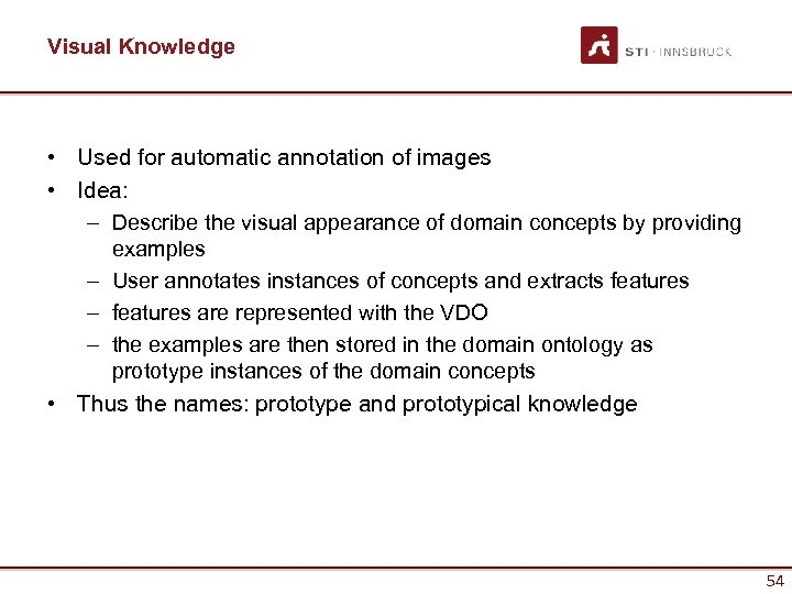 Visual Knowledge • Used for automatic annotation of images • Idea: – Describe the