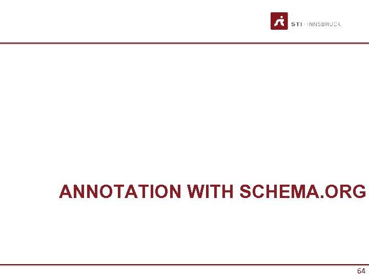 ANNOTATION WITH SCHEMA. ORG 64