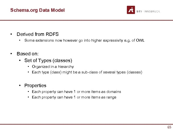 Schema. org Data Model • Derived from RDFS • Some extensions now however go