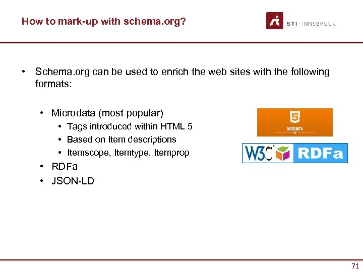 How to mark-up with schema. org? • Schema. org can be used to enrich
