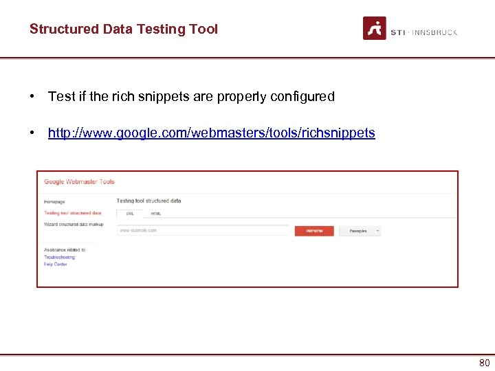 Structured Data Testing Tool • Test if the rich snippets are properly configured •