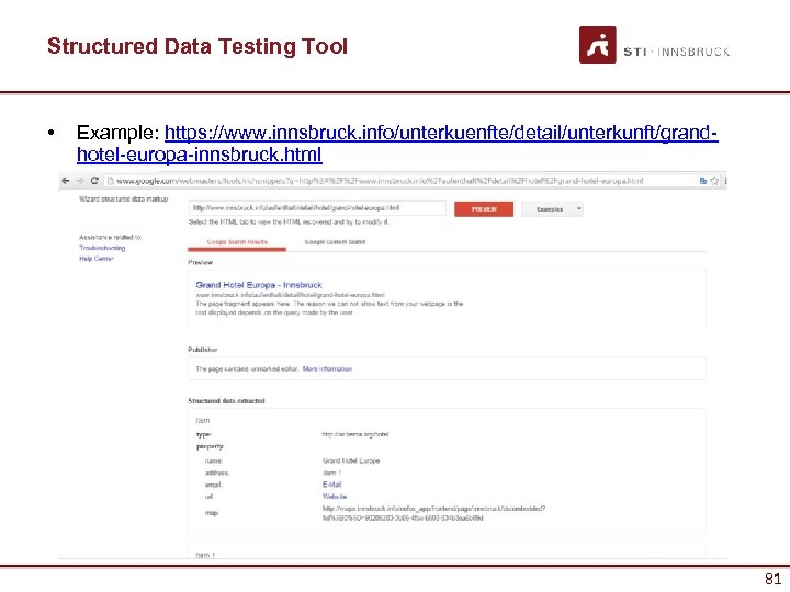 Structured Data Testing Tool • Example: https: //www. innsbruck. info/unterkuenfte/detail/unterkunft/grandhotel-europa-innsbruck. html 81 81