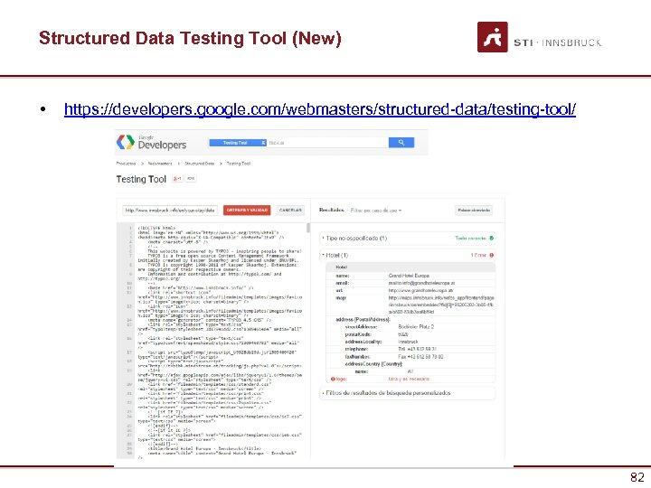 Structured Data Testing Tool (New) • https: //developers. google. com/webmasters/structured-data/testing-tool/ 82 82