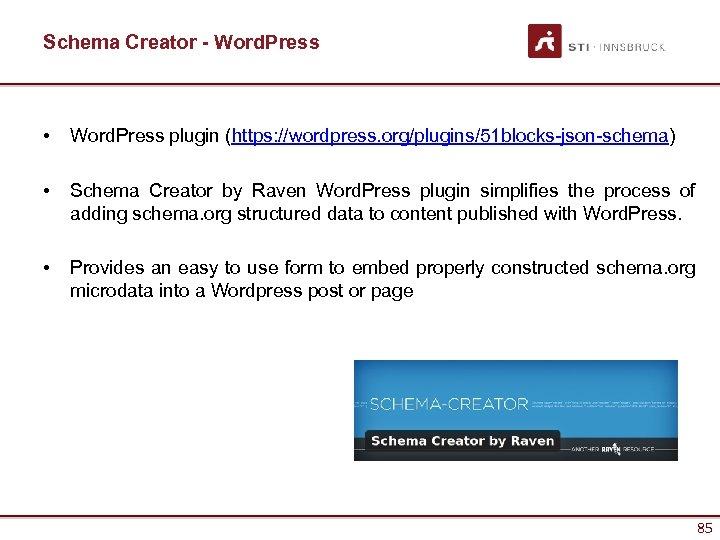 Schema Creator - Word. Press • Word. Press plugin (https: //wordpress. org/plugins/51 blocks-json-schema) •