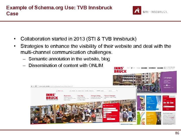 Example of Schema. org Use: TVB Innsbruck Case • Collaboration started in 2013 (STI