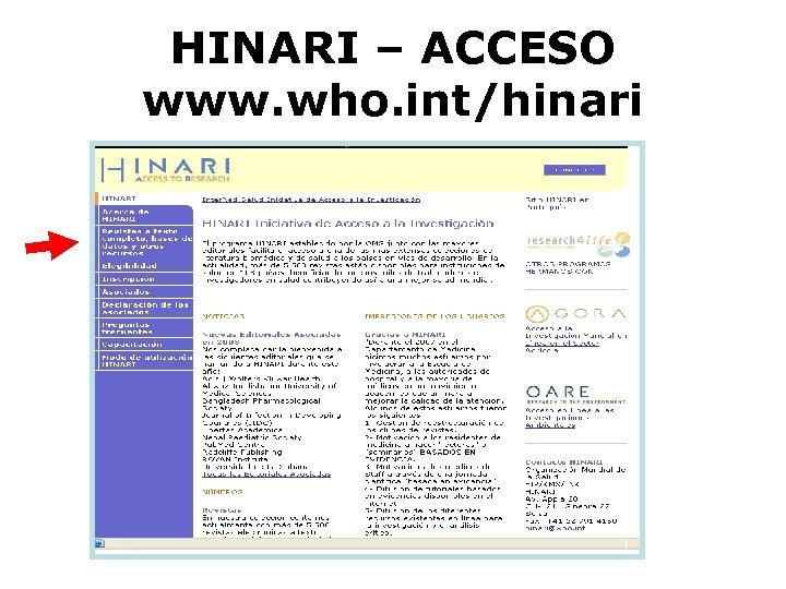 HINARI – ACCESO www. who. int/hinari