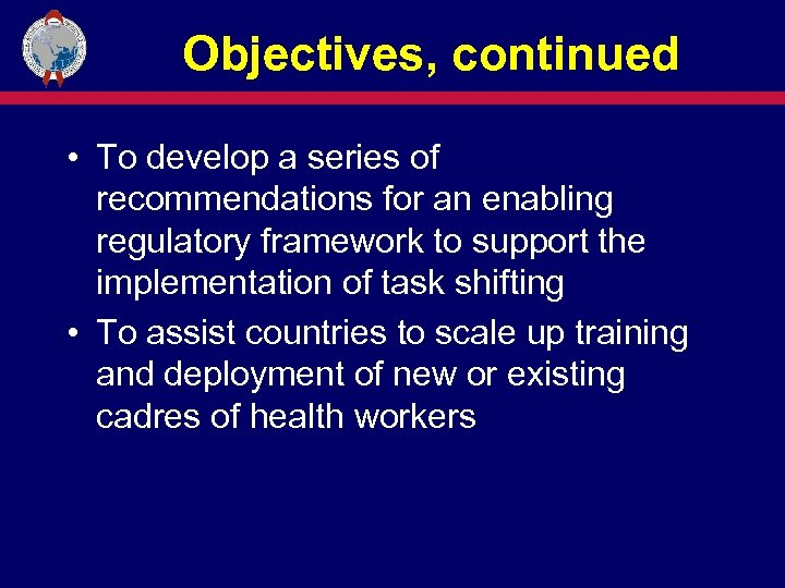 Objectives, continued • To develop a series of recommendations for an enabling regulatory framework