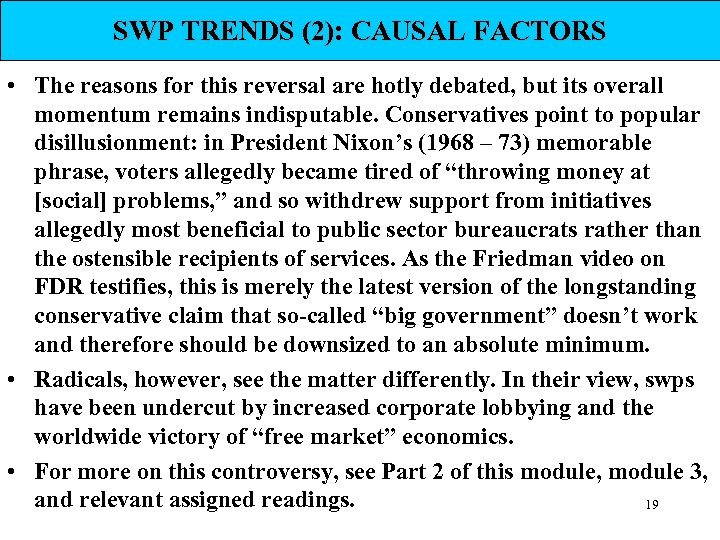 SWP TRENDS (2): CAUSAL FACTORS • The reasons for this reversal are hotly debated,