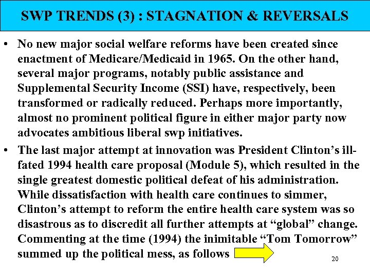 SWP TRENDS (3) : STAGNATION & REVERSALS • No new major social welfare reforms