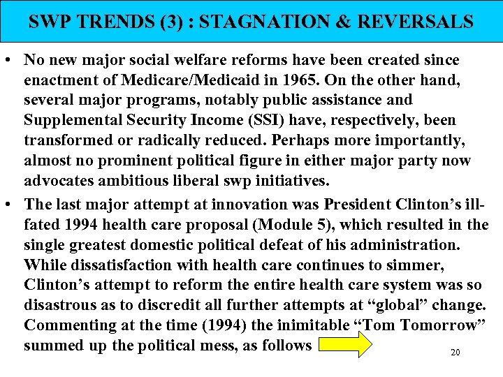 SWP TRENDS (3) : STAGNATION & REVERSALS • No new major social welfare reforms