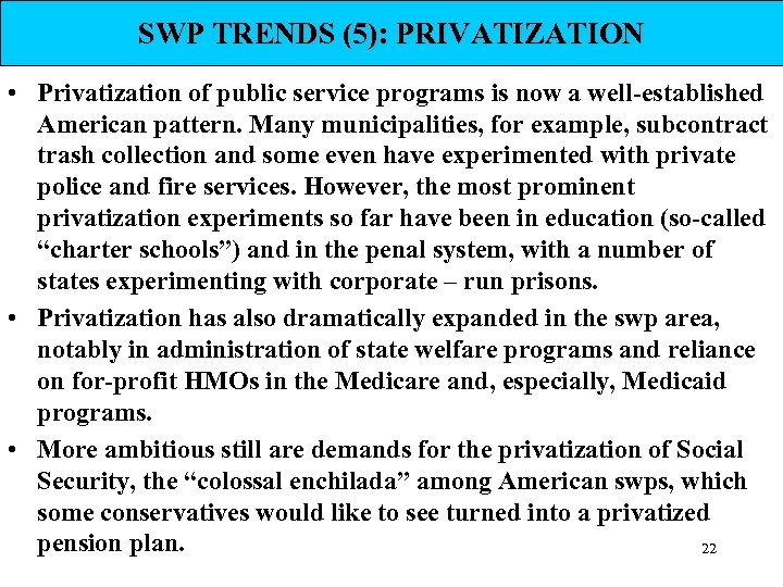 SWP TRENDS (5): PRIVATIZATION • Privatization of public service programs is now a well-established