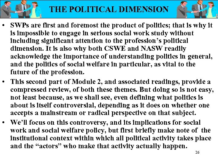 THE POLITICAL DIMENSION • SWPs are first and foremost the product of politics; that