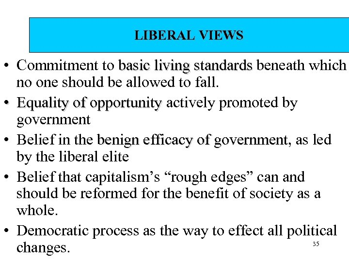 LIBERAL VIEWS • Commitment to basic living standards beneath which no one should be