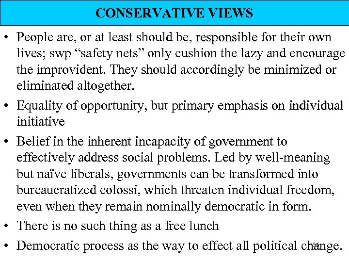 CONSERVATIVE VIEWS • People are, or at least should be, responsible for their own