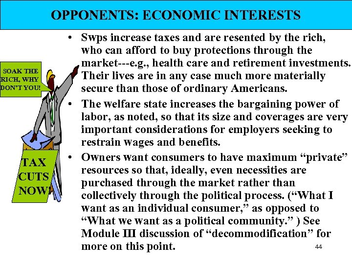 OPPONENTS: ECONOMIC INTERESTS SOAK THE RICH, WHY DON'T YOU! TAX CUTS NOW! • Swps