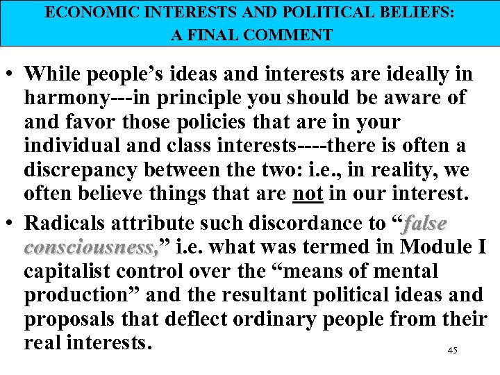 ECONOMIC INTERESTS AND POLITICAL BELIEFS: A FINAL COMMENT • While people's ideas and interests