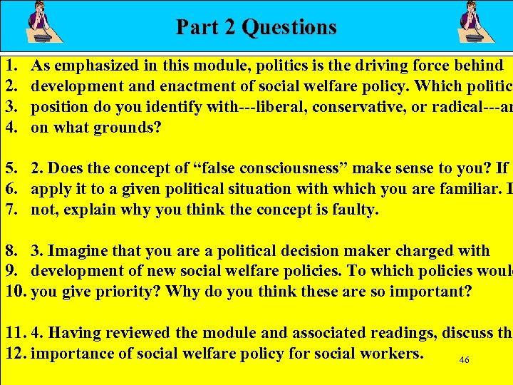 Part 2 Questions 1. 2. 3. 4. As emphasized in this module, politics is