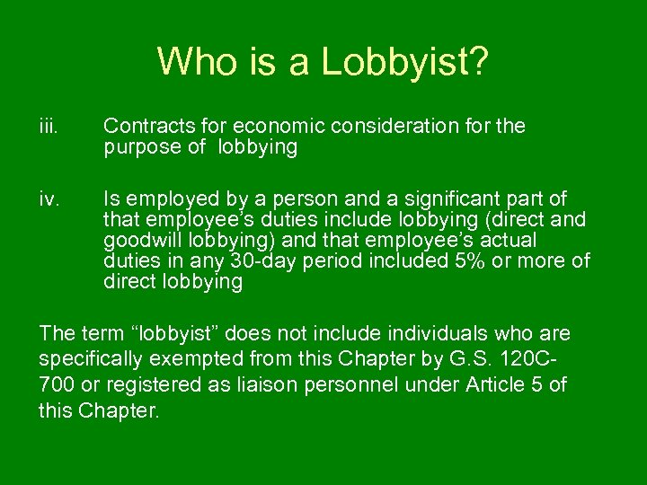 Who is a Lobbyist? iii. Contracts for economic consideration for the purpose of lobbying