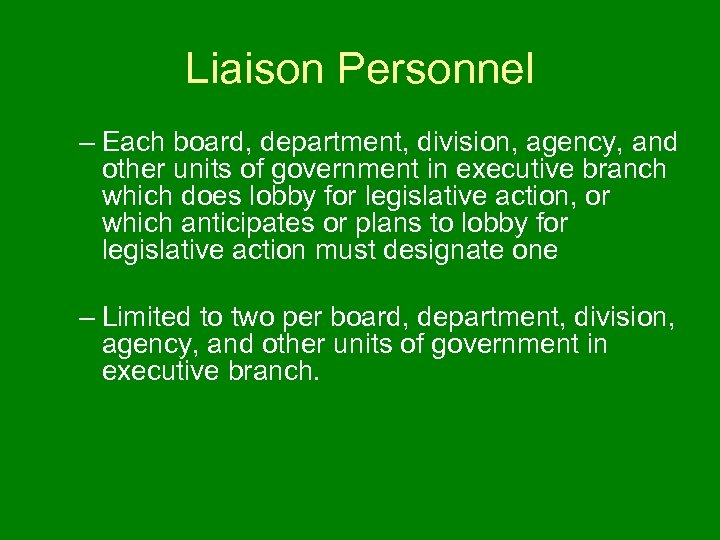 Liaison Personnel – Each board, department, division, agency, and other units of government in