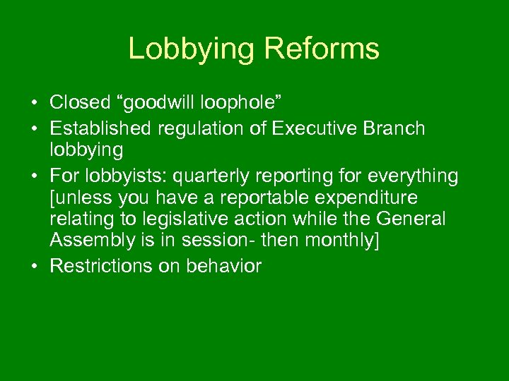 """Lobbying Reforms • Closed """"goodwill loophole"""" • Established regulation of Executive Branch lobbying •"""