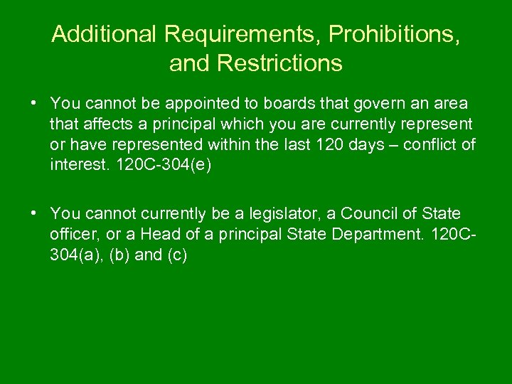 Additional Requirements, Prohibitions, and Restrictions • You cannot be appointed to boards that govern