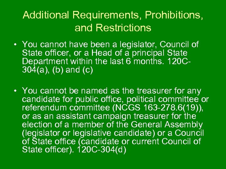 Additional Requirements, Prohibitions, and Restrictions • You cannot have been a legislator, Council of