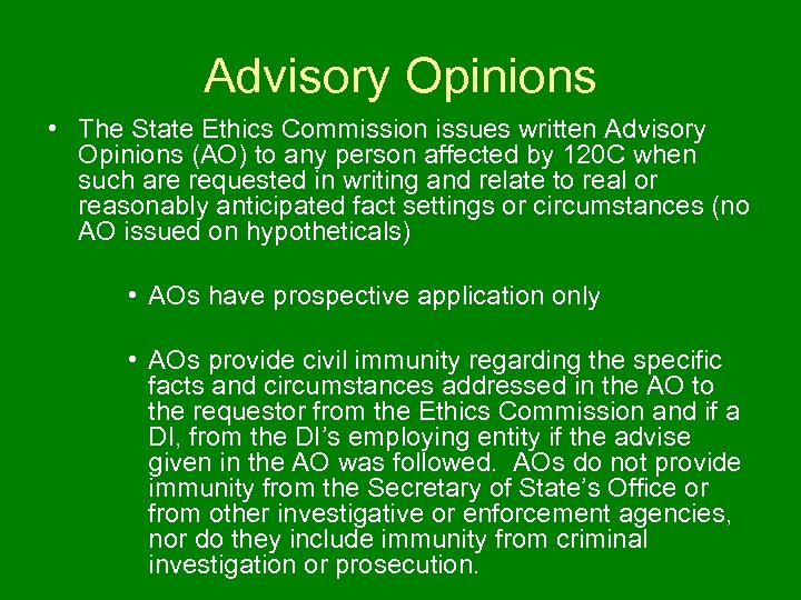 Advisory Opinions • The State Ethics Commission issues written Advisory Opinions (AO) to any