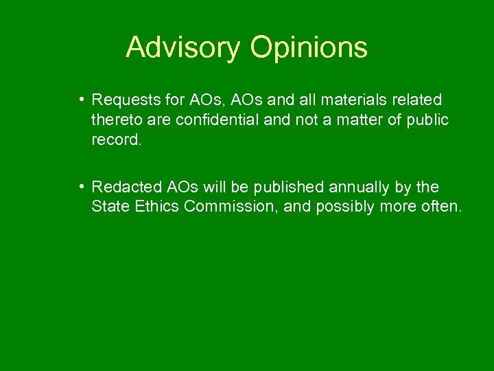 Advisory Opinions • Requests for AOs, AOs and all materials related thereto are confidential