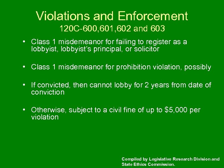 Violations and Enforcement 120 C-600, 601, 602 and 603 • Class 1 misdemeanor failing