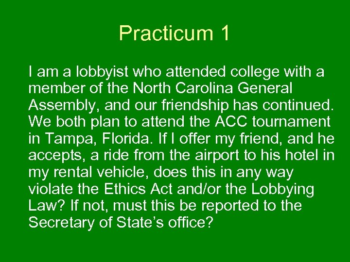 Practicum 1 I am a lobbyist who attended college with a member of the
