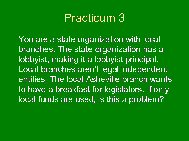 Practicum 3 You are a state organization with local branches. The state organization has