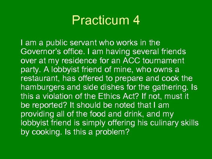 Practicum 4 I am a public servant who works in the Governor's office. I