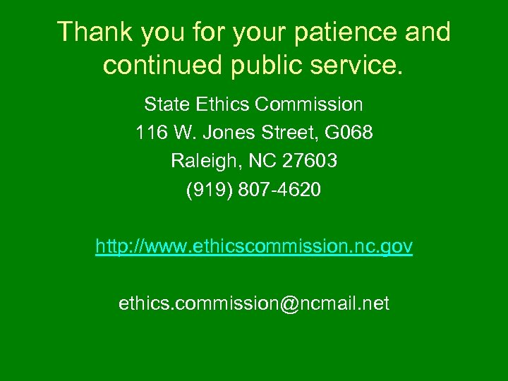 Thank you for your patience and continued public service. State Ethics Commission 116 W.