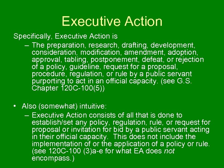 Executive Action Specifically, Executive Action is – The preparation, research, drafting, development, consideration, modification,