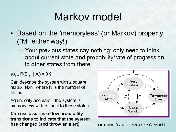 """Markov model • Based on the 'memoryless' (or Markov) property (""""M"""" either way!) –"""